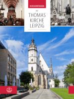 Die Thomaskirche Leipzig. Mit Beiträgen von Martin Petzoldt und Christian Wolff