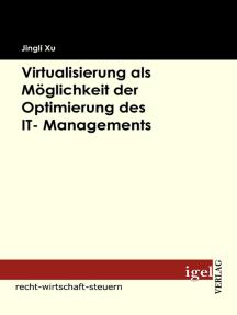 Virtualisierung als Möglichkeit der Optimierung des IT- Managements