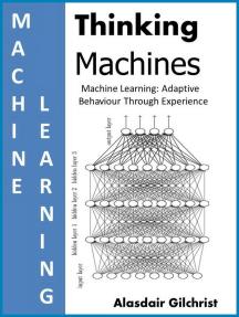 Machine Learning: Adaptive Behaviour Through Experience: Thinking Machines