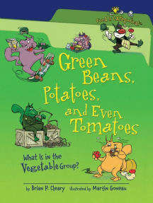 Green Beans, Potatoes, and Even Tomatoes, 2nd Edition: What Is in the Vegetable Group?