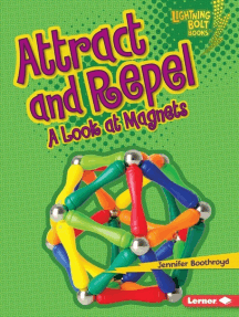Attract and Repel: A Look at Magnets