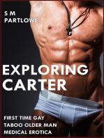 Exploring Carter (First Time Gay Taboo Older Man Medical Menage Erotica)