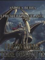 I racconti delle terre conosciute- I Prescelti di Eulasia Serie 7 ( Otrium, il riposo dei guerrieri )