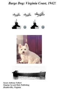 Barge Dog: Virginia Coast, 1942!