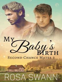 My Baby's Birth: Second Chance Mates, #7