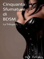 Cinquanta sfumature di BDSM - La trilogia