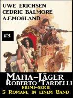 Mafia-Jäger Roberto Tardelli #3 - Krimi-Serie