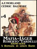 Mafia-Jäger Roberto Tardelli #4 - Krimi-Serie