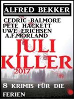 Juli-Killer 2017