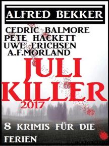 Juli-Killer 2017: 8 Krimis für die Ferien: Alfred Bekker präsentiert, #25