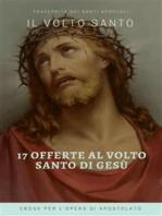 Le 17 offerte del Volto Santo di Gesù