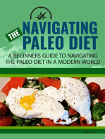 Navigating the Paleo Diet - A Beginners Guide to Navigating the Paleo Diet in A Modern World