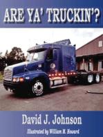 Are Ya' Truckin'?