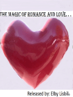 The Magic of Romance and Love. . .