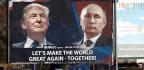 Is Trump Bad News for Putin?