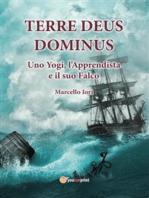Terre Deus Dominus - Uno Yogi, l'Apprendista e il suo Falco (Prima Parte)