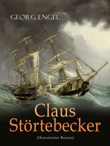 Claus Störtebecker (Historischer Roman): Basiert auf dem Leben des berüchtigten Piraten
