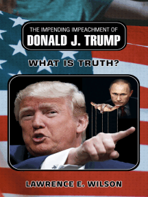 The Impending Impeachment of Donald J.Trump: What is Truth?