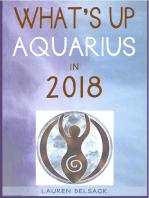 What's Up Aquarius in 2018