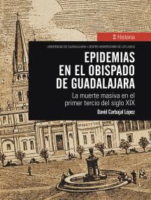 Epidemias en el obispado de Guadalajara: La muerte masiva en el primer tercio del siglo XIX