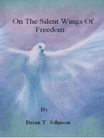 On The Silent Wings of Freedom