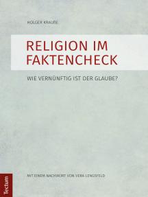 Religion im Faktencheck: Wie vernünftig ist der Glaube?