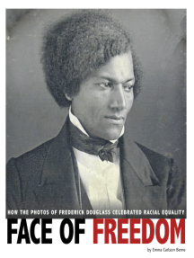 Face of Freedom: How the Photos of Frederick Douglass Celebrated Racial Equality