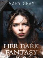 Her Dark Fantasy