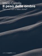 Il peso delle ombre. Racconti veri o false storie?
