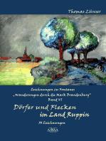 Zeichnungen zu Fontanes »Wanderungen durch die Mark Brandenburg« – Band VI