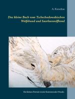 Das kleine Buch vom Tschechoslowakischen Wolfshund und Saarlooswolfhond