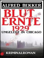 Umgelegt in Chicago - Bluternte 1929