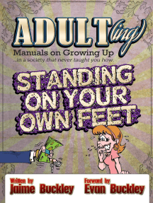 Standing On Your Own Feet: ADULT(ing): Manuals on growing up in a society that never taught you how, #4