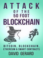 Attack of the 50 Foot Blockchain: Bitcoin, Blockchain, Ethereum & Smart Contracts