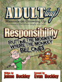 Responsibility - Putting the monkey where the monkey belongs: ADULT(ing): Manuals on growing up in a society that never taught you how, #2