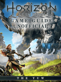 Horizon Zero Dawn Game Guide Unofficial: Beat your Opponents & the Game!