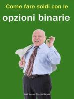 Come fare soldi con le opzioni binarie