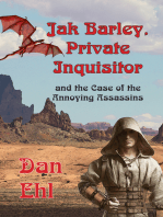 Jak Barley Private Inquisitor, and the Case of the Annoying Assassins