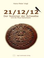 21/12/12 - Der Sommer der Schwalbe und die Maya Apokalypse