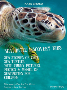 Seaturtle Discovery Kids: Sea Stories Of Cute Sea Turtles With Funny Pictures, Photos & Memes Of Seaturtles For Children: Discovery Books For Kids Series