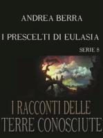 I racconti delle terre conosciute - I prescelti di Eulasia - serie 8 ( La torre bianca)