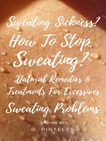 Sweating Sickness? How To Stop Sweating? Natural Remedies & Treatments For Excessive Sweating Problems