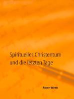 Spirituelles Christentum und die letzten Tage