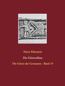 Die Göttersöhne: Die Götter der Germanen - Band 19