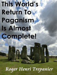 This World's Return To Paganism Is Almost Complete!