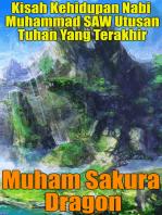 Kisah Kehidupan Nabi Muhammad SAW Utusan Tuhan Yang Terakhir