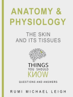 "Anatomy and Physiology ""The Skin and its Tissues"""