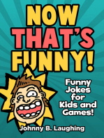 Now That's Funny! Funny Jokes for Kids and Games
