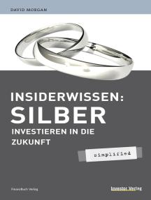 Insiderwissen: Silber - simplified: Investieren in die Zukunft