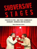 Subversive Stages: Theater in Pre- and Post-Communistin Hungary, Romania and Bulgaria